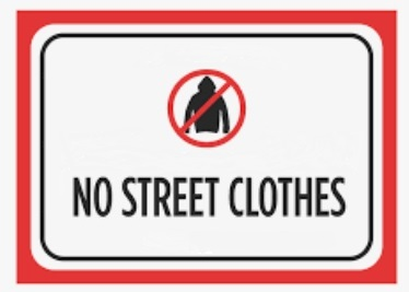 Image of No Street Clothes Sign